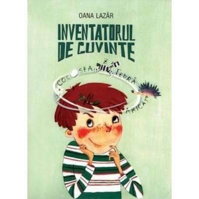 Inventatorul de cuvinte - Oana Lazar