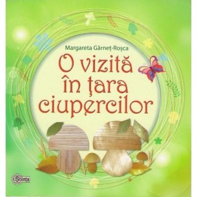 O vizita in tara ciupercilor - Margareta Garnet-Rosca